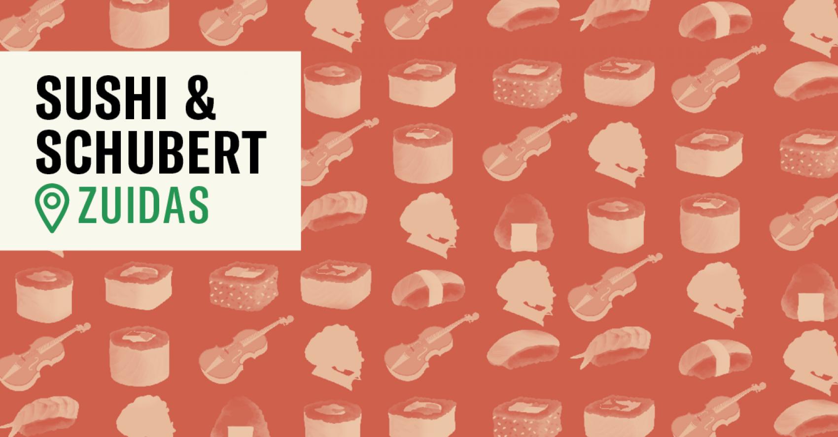 Sushi & Schubert @ Zuidas